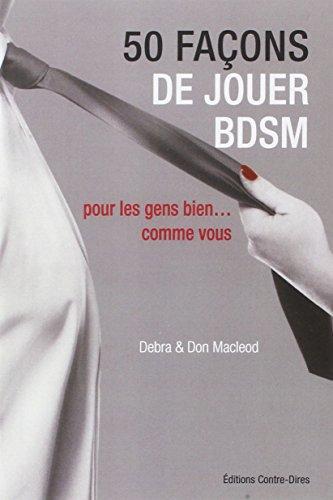 50 façons de jouer BDSM : Pour les gens bien... comme vous