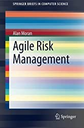 Agile Risk Management (SpringerBriefs in Computer Science) by Alan Moran (2014-03-18)