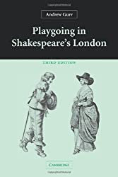 Playgoing in Shakespeare's London by Andrew Gurr (2009-03-09)