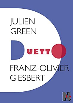Julien Green - Duetto eBook: Franz-Olivier Giesbert