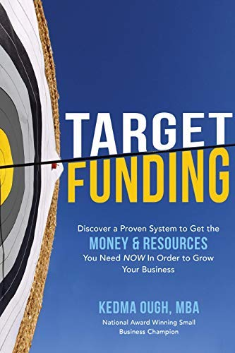 Target Funding: Discover A Proven System to Get the Money and Resources You Need Now In Order to Grow Your Business (English Edition)