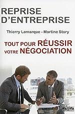 Reprise d'entreprise tout pour réussir votre négociation de Martine Story