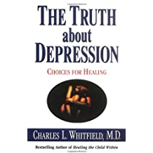 The Truth about Depression: Choices for Healing
