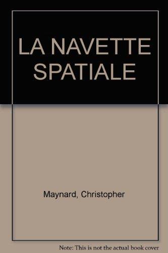 LA NAVETTE SPATIALE par Christopher Maynard, Chris Forsey