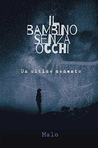 Malo  - Il Bambino Senza Occhi: Un ultimo momento (2019)
