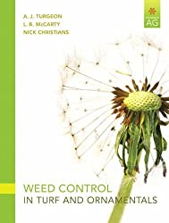 Weed Control in Turf Grass and Ornamentals by A. J. Turgeon (2008-10-23)