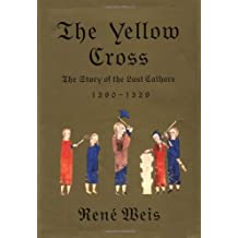The Yellow Cross: The Story of the Last Cathars
