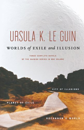 Worlds of Exile and Illusion: Three Complete Novels of the Hainish Series in One Volume--Rocannon's World; Planet of Exile; City of Illusions 1st (first) Edition by Le Guin, Ursula K. [1996]