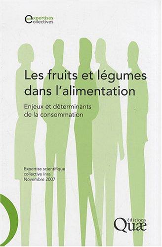 Les fruits et légumes dans l'alimentation: Enjeux et déterminants de la consommation.
