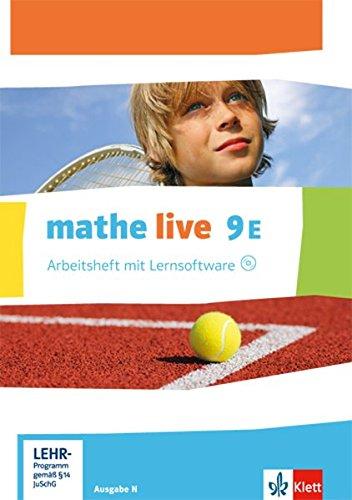 mathe live 9E. Ausgabe N: Arbeitsheft mit Lösungsheft und Lernsoftware Klasse 9 (E-Kurs) (mathe live. Ausgabe N ab 2014)