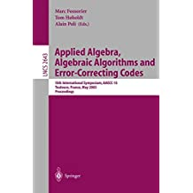 Applied Algebra, Algebraic Algorithms and Error-Correcting Codes: 15th International Symposium, AAECC-15, Toulouse, France, May 12-16, 2003, Proceedings (Lecture Notes in Computer Science, Band 2643)