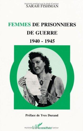 Femmes de prisonniers de guerre: 1940-1945 (French Edition)