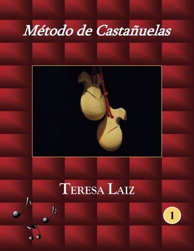 Método de Castañuelas: Volume 1 (Método de Castañuelas - Teresa Laiz -) por Teresa Laiz