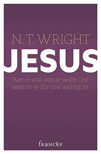 Preisvergleich Produktbild Jesus: Wer er war, was er wollte und warum er für uns wichtig ist