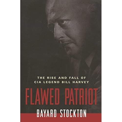 [Flawed Patriot: The Rise and Fall of CIA Legend Bill Harvey] [By: Stockton, Bayard] [February, 2008]