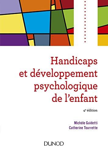 Handicaps et développement psychologique de l'enfant - 4e éd. par Michèle Guidetti
