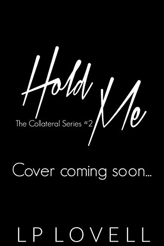Hold Me (Collateral Book 2)