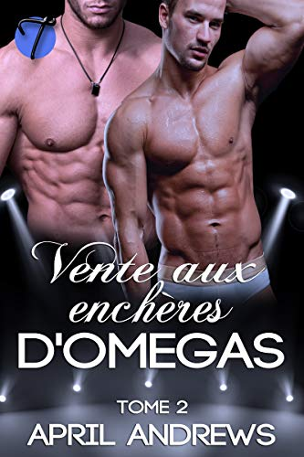 Vente aux enchères d'omegas (The Omega Auctions en français t. 2) par  Twisted E-Publishing, LLC