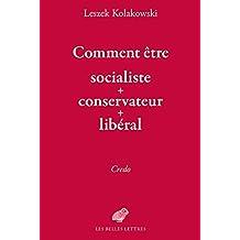 Comment être socialiste+conservateur+libéral: Credo