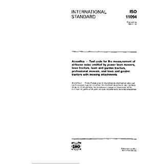 ISO 11094:1991, Acoustics - Test code for the measurement of airborne noise emitted by power lawn mowers, lawn tractors, lawn and garden tractors, ... and garden tractors with mowing attachments