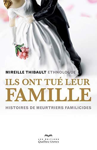 Ils ont tué leur famille par Mireille Thibault