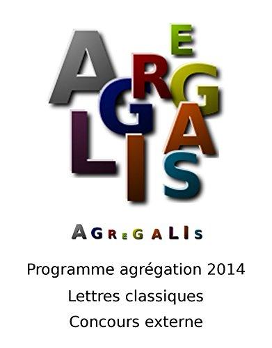 Programme agrégation 2014 - Lettres Classiques - Concours Externe: Agrégalis