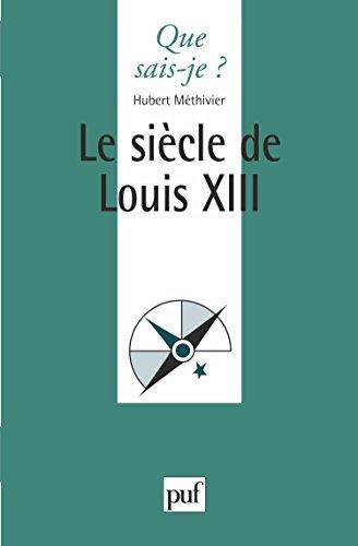 Le sicle de Louis XIII
