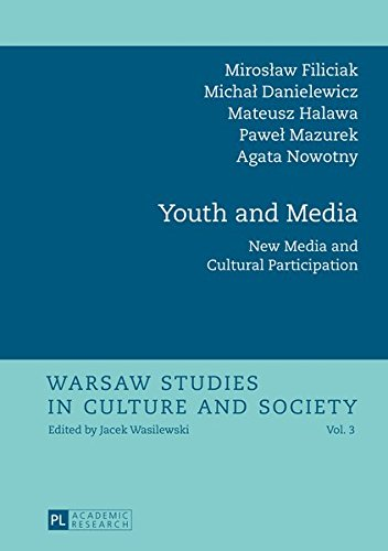 Youth and Media: New Media and Cultural Participation (Warsaw Studies in Culture and Society) por Miroslaw Filiciak