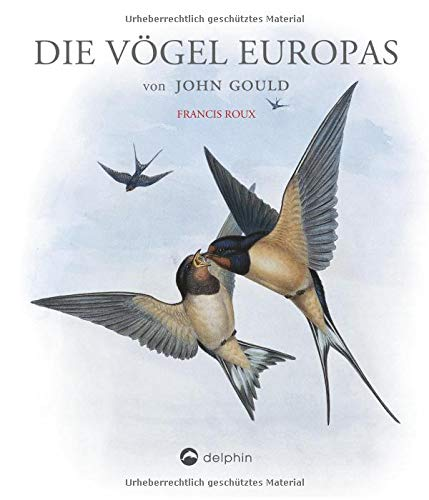 Die Vögel Europas: Tiermalerei in Vollendung -