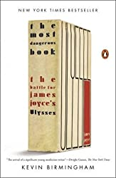 By Birmingham, Kevin ( Author ) [ The Most Dangerous Book: The Battle for James Joyce's Ulysses By May-2015 Paperback