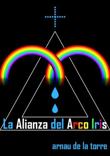 La Alianza del Arco Iris por Arnau de la Torre
