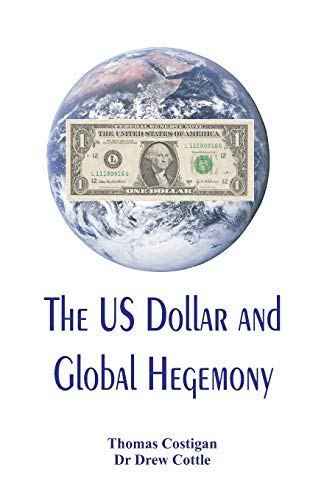 The US Dollar and Global Hegemony
