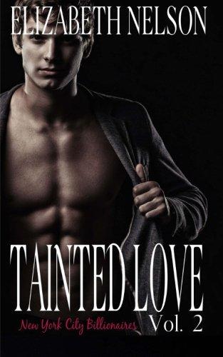 Tainted Love Vol. 2: Volume 2 (A New York City Billionaire Romance - Jared Northrup)