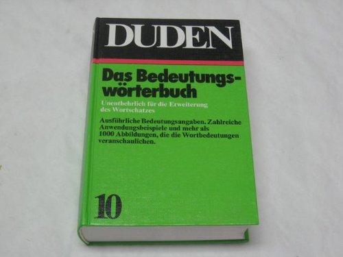 Duden - Band 10: Das Bedeutungswrterbuch. Unentbehrlich fr die Erweiterung des Wortschatzes