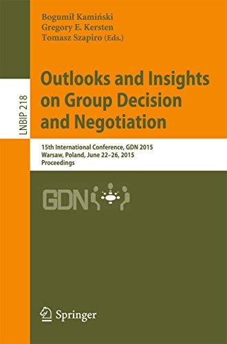 Outlooks and Insights on Group Decision and Negotiation: 15th International Conference, GDN 2015, Warsaw, Poland, June 22-26, 2015, Proceedings (Lecture ... Processing Book 218) (English Edition) -