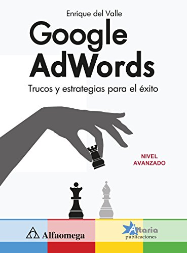 Google AdWords. Trucos y estrategias para el éxito