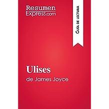 Ulises de James Joyce (Guía de lectura): Resumen y análisis completo