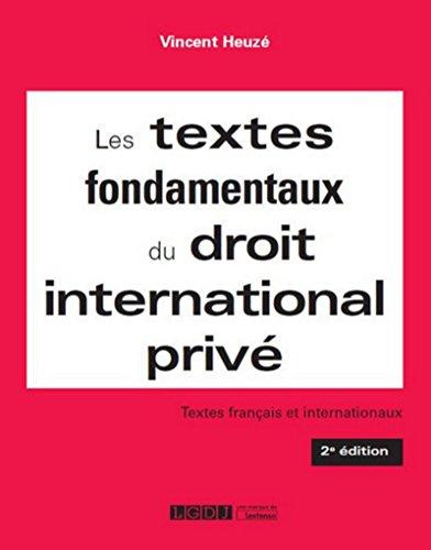 Les Textes fondamentaux du droit international privé, 2ème Ed. par Vincent Heuze