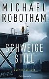 Schweige still: Cyrus Haven 1 - Psychothriller - Michael Robotham