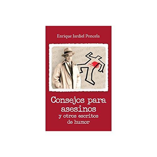 Consejos para asesinos y otros escritos de humor por Enrique Jardiel Poncela