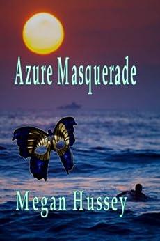 Azure Masquerade by [Hussey, Megan]