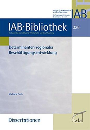Determinanten regionaler Beschäftigungsentwicklung (IAB-Bibliothek (Dissertationen))