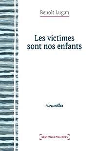 Les victimes sont nos enfants par Benoît Lugan