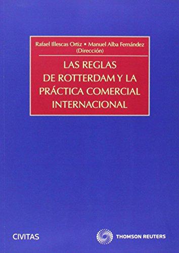Las reglas de Rotterdam y la práctica comercial internacional (Estudios y Comentarios de Legislación)
