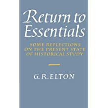 Return to Essentials: Some Reflections on the Present State of Historical Study