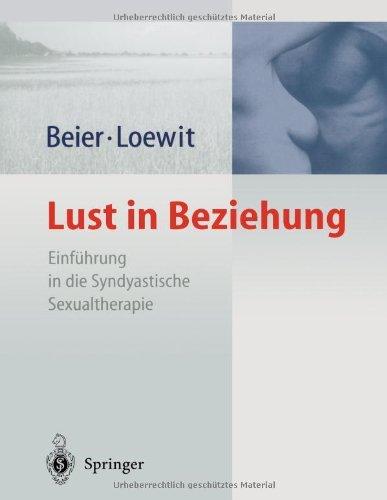 Lust in Beziehung: Einführung in die Syndyastische Sexualtherapie