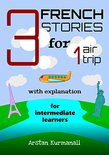 Couverture du livre 3 French Stories for 1 Air Trip with explanation for intermediate learners