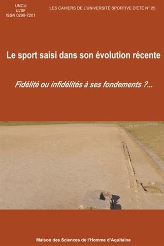 Le Sport Saisi Dans Son Evolution Recente. Fidelite Ou Infidelites a Ses Fondements?.