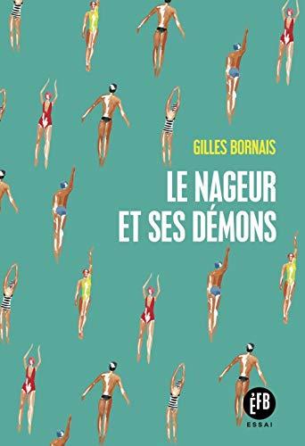 Le Nageur et Ses Démons par  Gilles Bornais