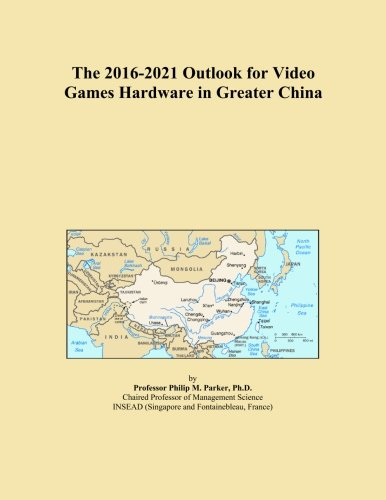 The 2016-2021 Outlook for Video Games Hardware in Greater China